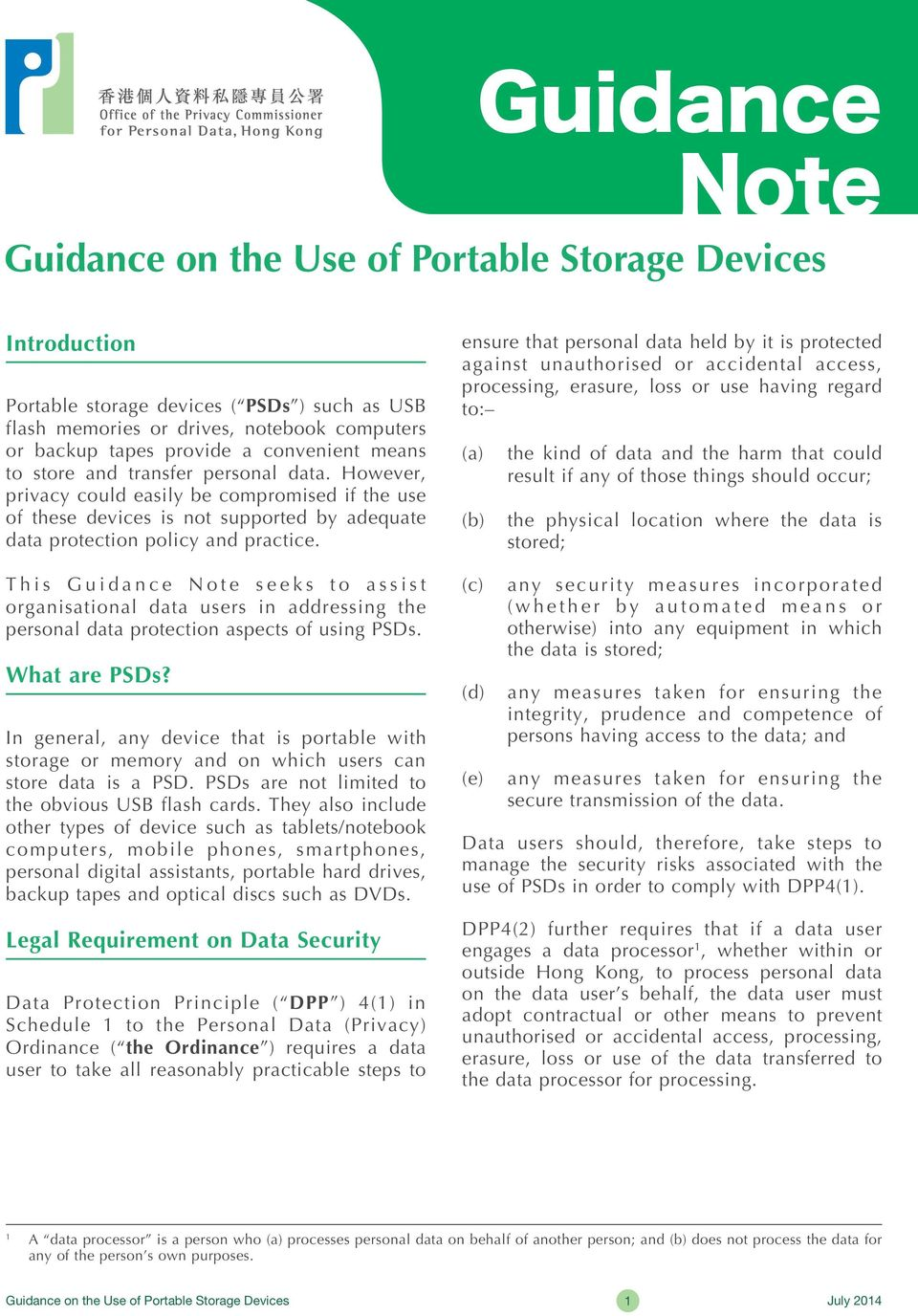 This Guidance Note seeks to assist organisational data users in addressing the personal data protection aspects of using PSDs. What are PSDs?