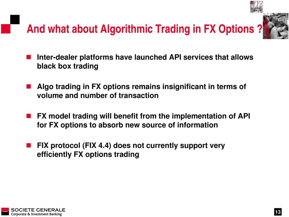 options remains insignificant in terms of volume and number of transaction FX model trading will benefit