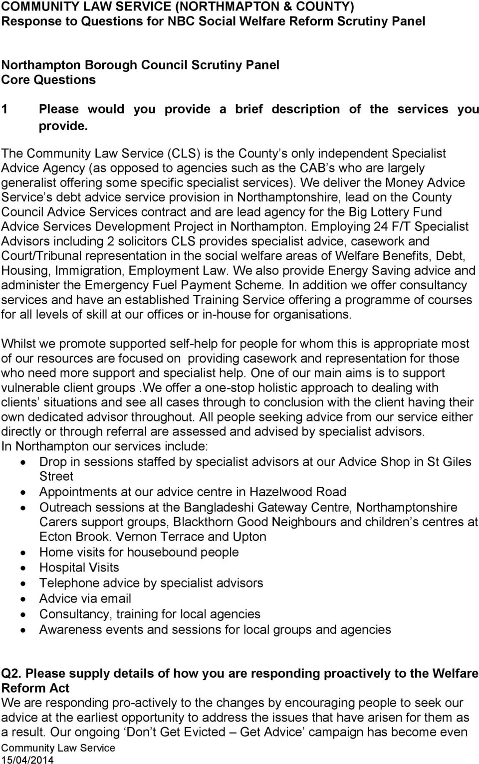 The (CLS) is the County s only independent Specialist Advice Agency (as opposed to agencies such as the CAB s who are largely generalist offering some specific specialist services).