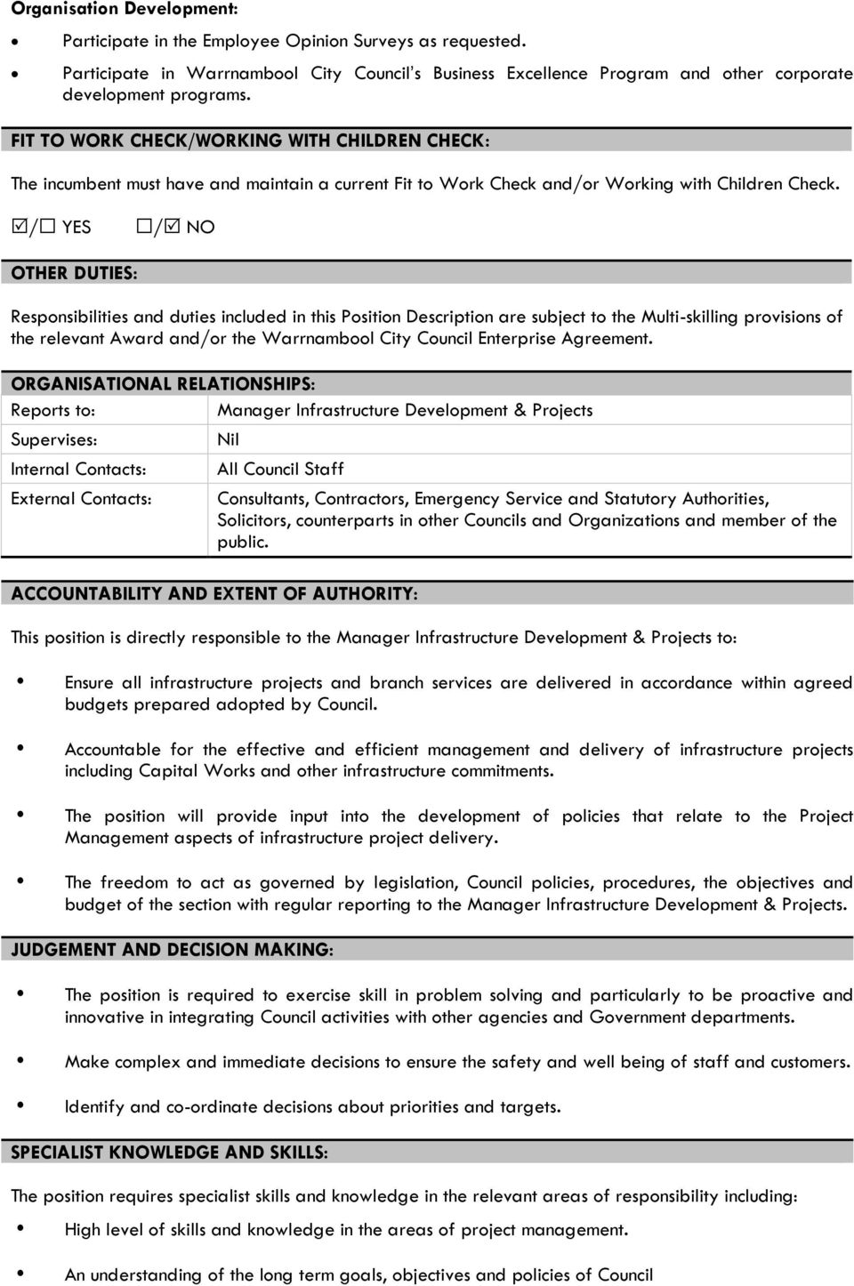 / YES / NO OTHER DUTIES: Responsibilities and duties included in this Position Description are subject to the Multi-skilling provisions of the relevant Award and/or the Warrnambool City Council