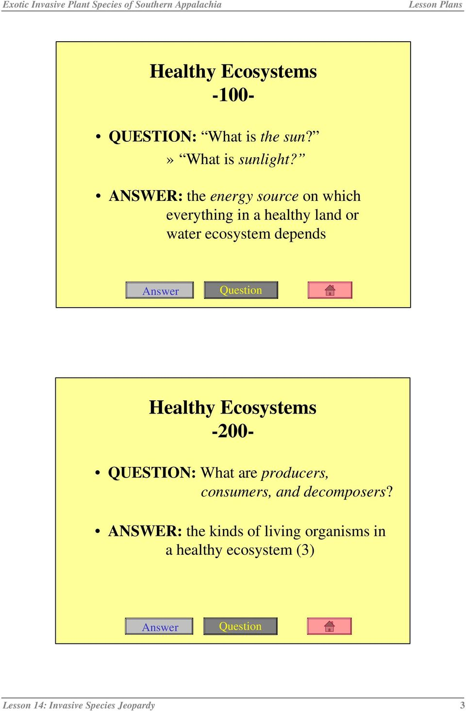 depends Healthy Ecosystems -200- QUESTION: What are producers, consumers, and