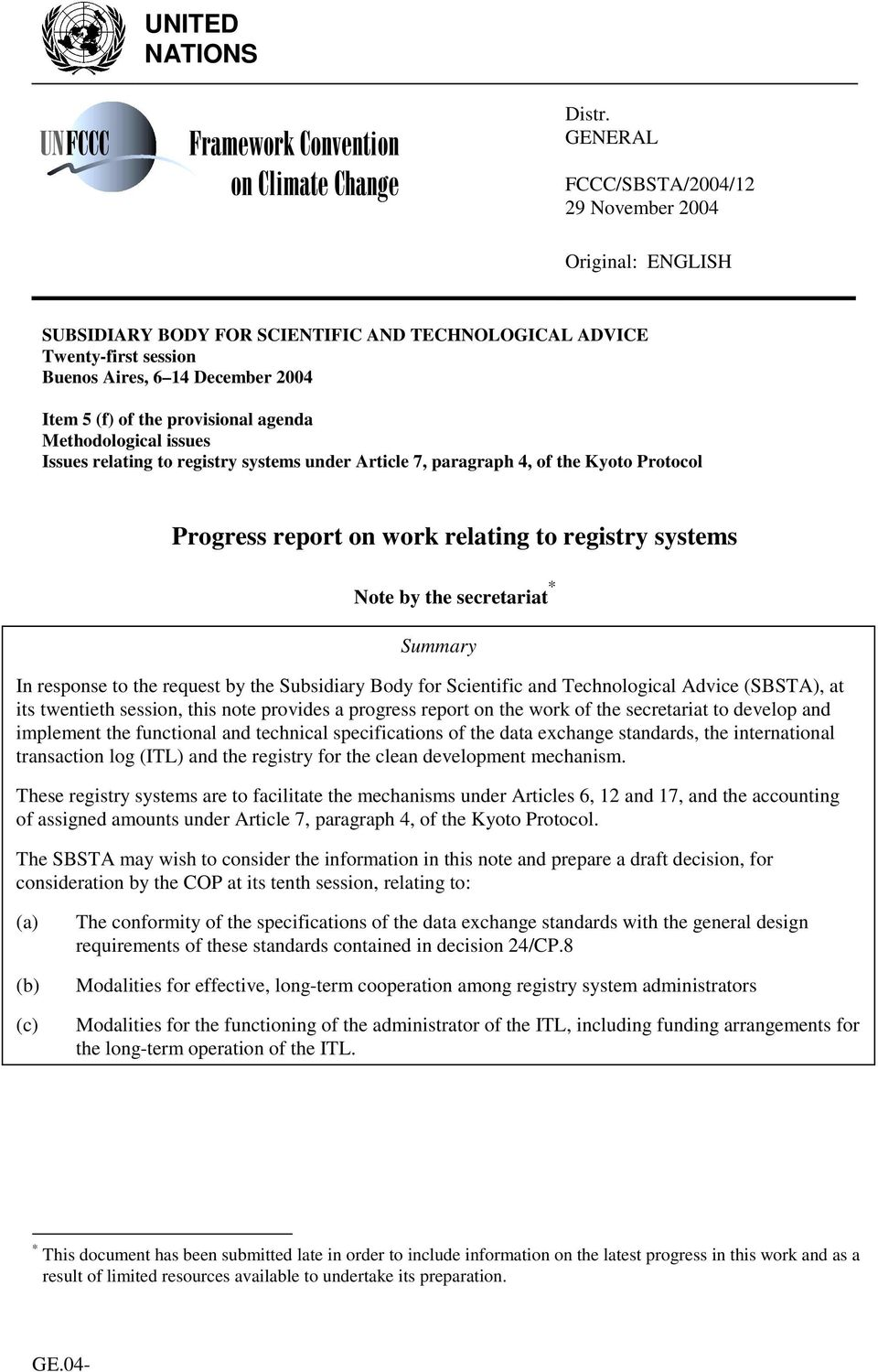 provisional agenda Methodological issues Issues relating to registry systems under Article 7, paragraph 4, of the Kyoto Protocol Progress report on work relating to registry systems Note by the