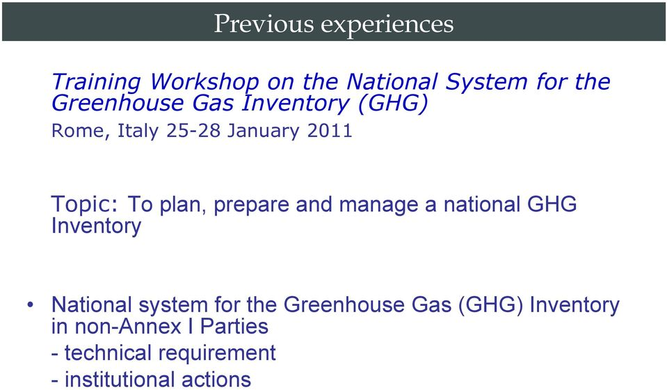 prepare and manage a national GHG Inventory National system for the Greenhouse