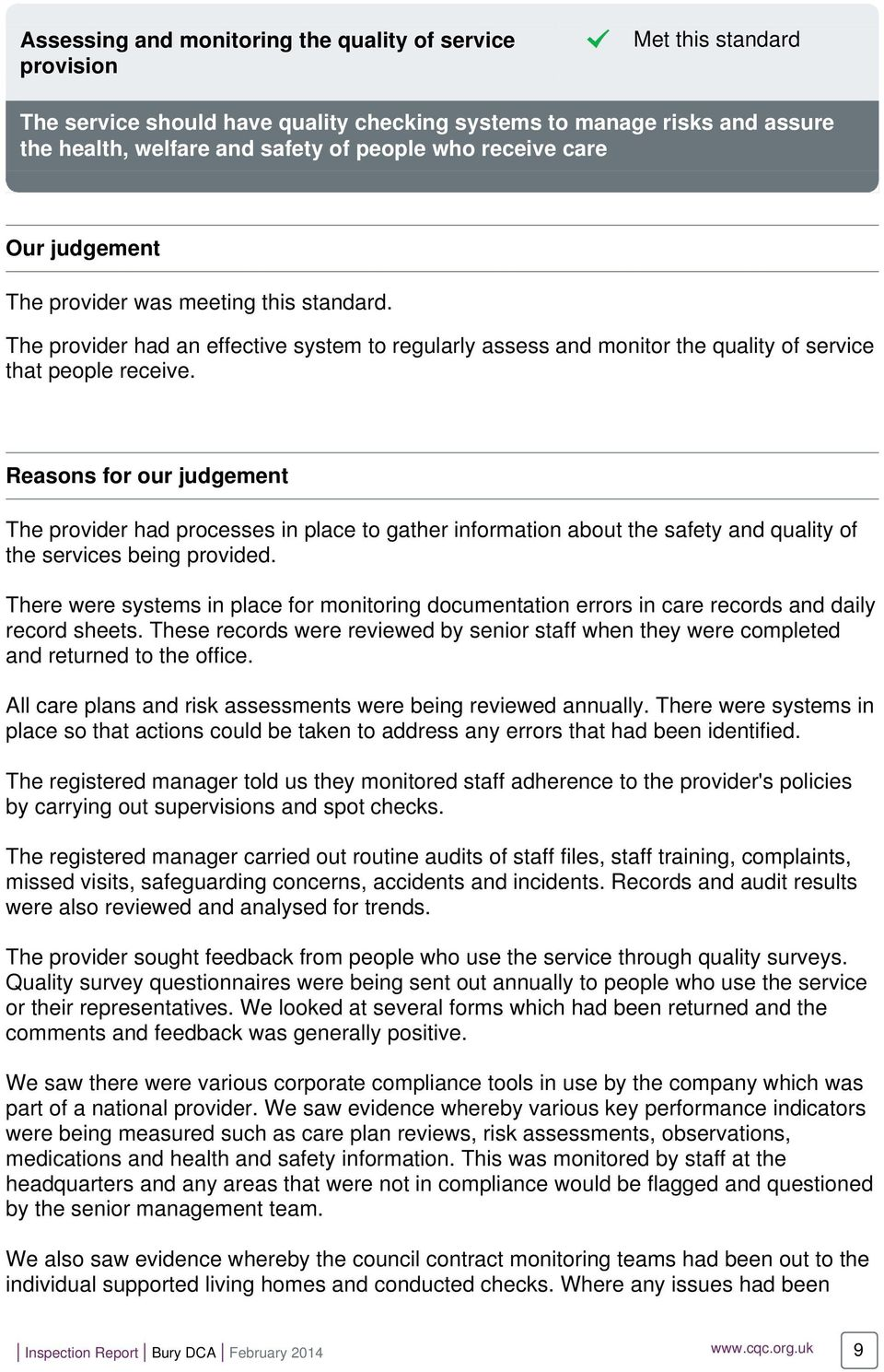 Reasons for our judgement The provider had processes in place to gather information about the safety and quality of the services being provided.