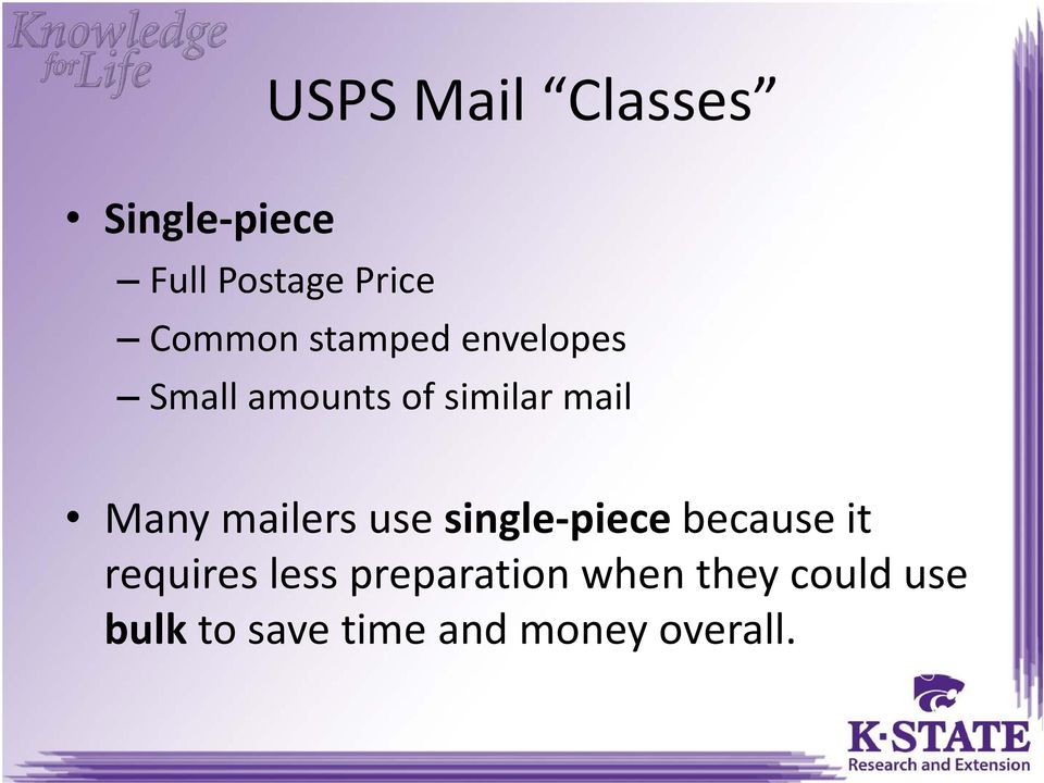 mailers use single-piecebecause it requires less