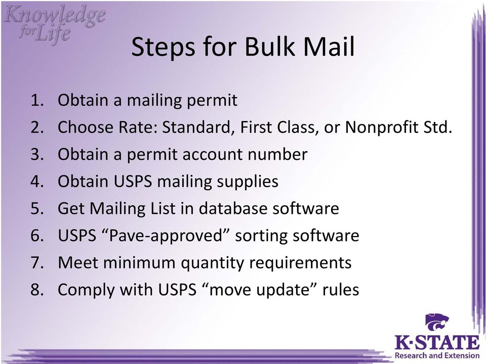 Obtain a permit account number 4. Obtain USPS mailing supplies 5.