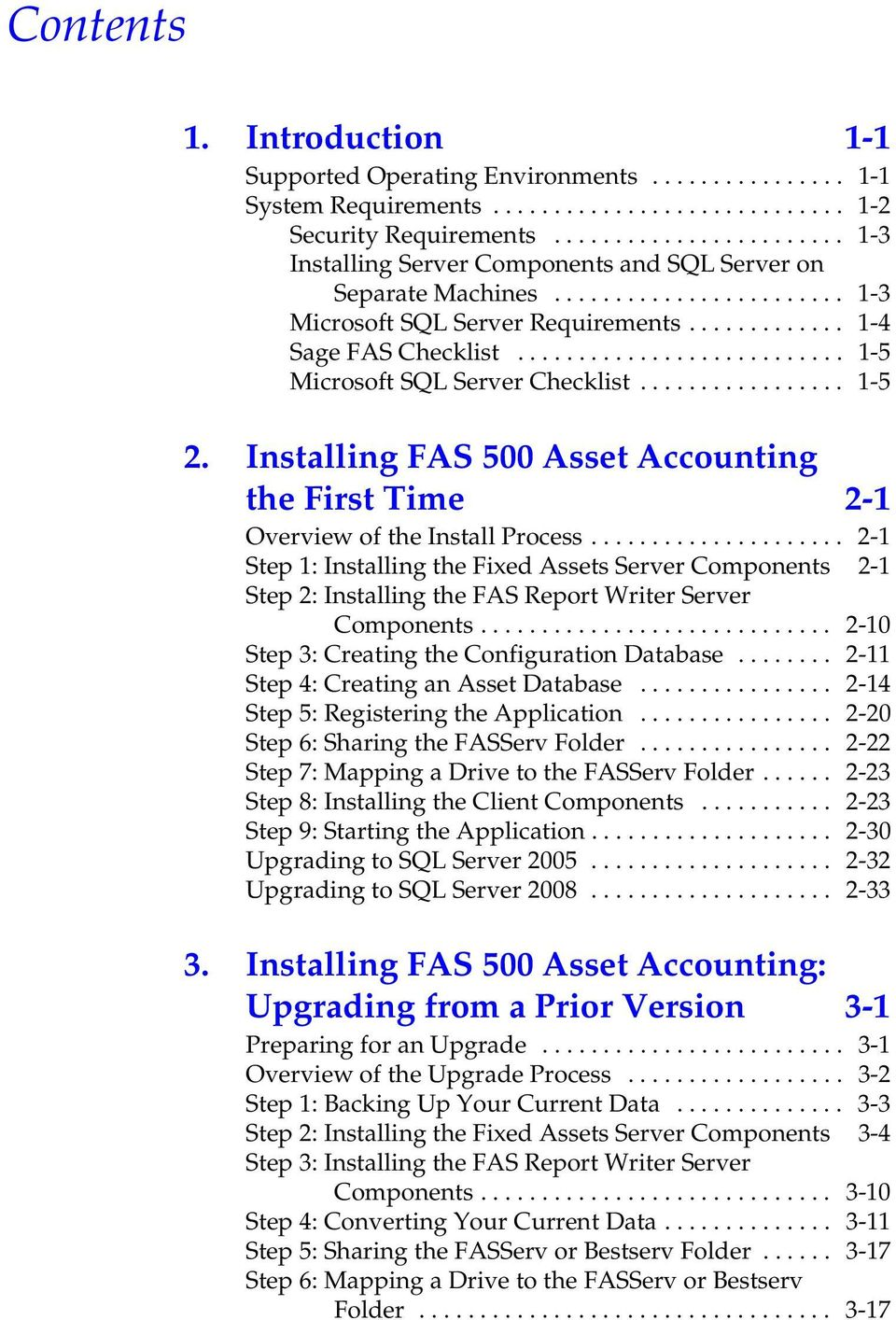 .......................... 1-5 Microsoft SQL Server Checklist................. 1-5 2. Installing FAS 500 Asset Accounting the First Time 2-1 Overview of the Install Process.