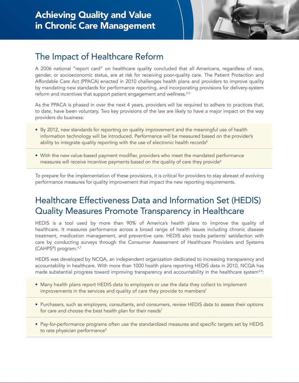 The Patient Protection and Affordable Care Act (PPACA) enacted in 2010 challenges health plans and providers to improve quality by mandating new standards for performance reporting, and incorporating