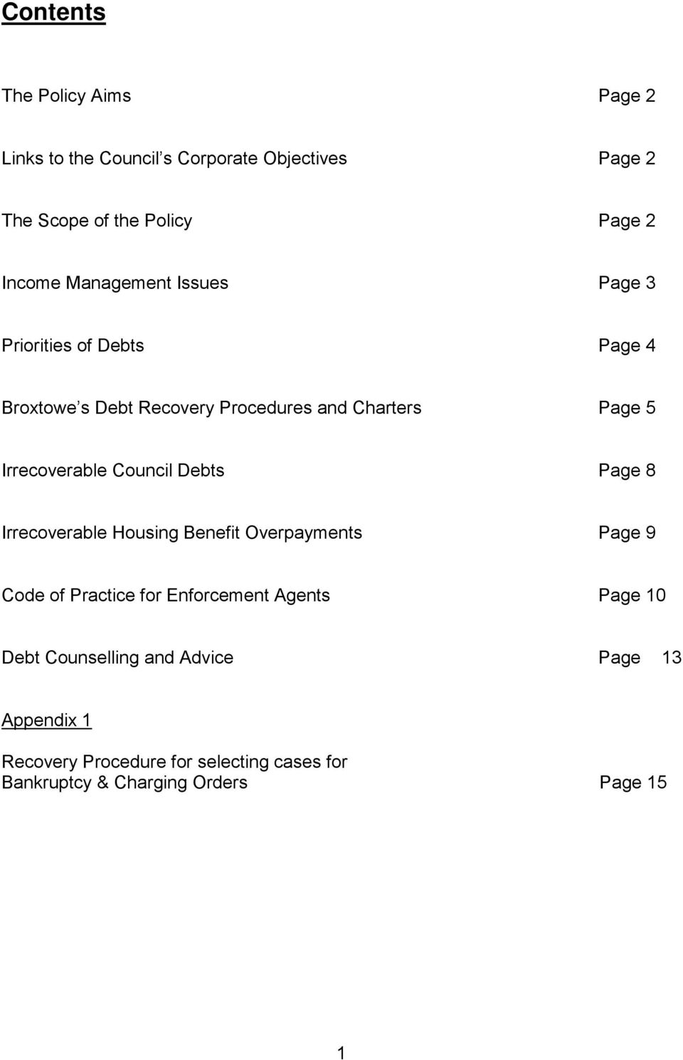 Council Debts Page 8 Irrecoverable Housing Benefit Overpayments Page 9 Code of Practice for Enforcement Agents Page 10