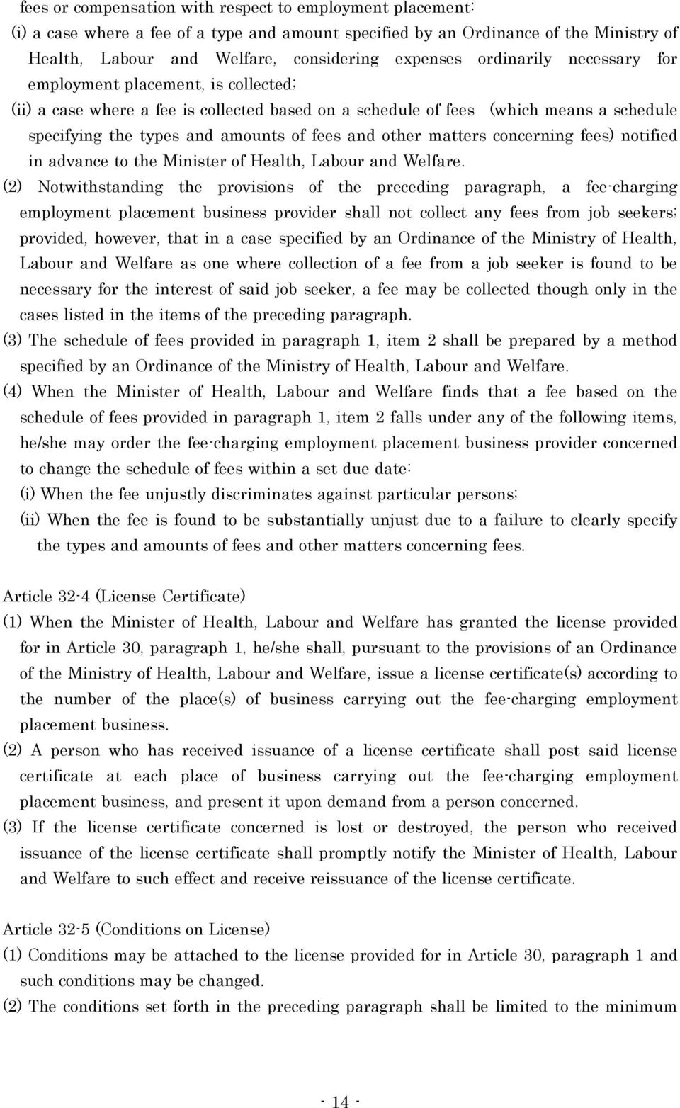 other matters concerning fees) notified in advance to the Minister of Health, Labour and Welfare.