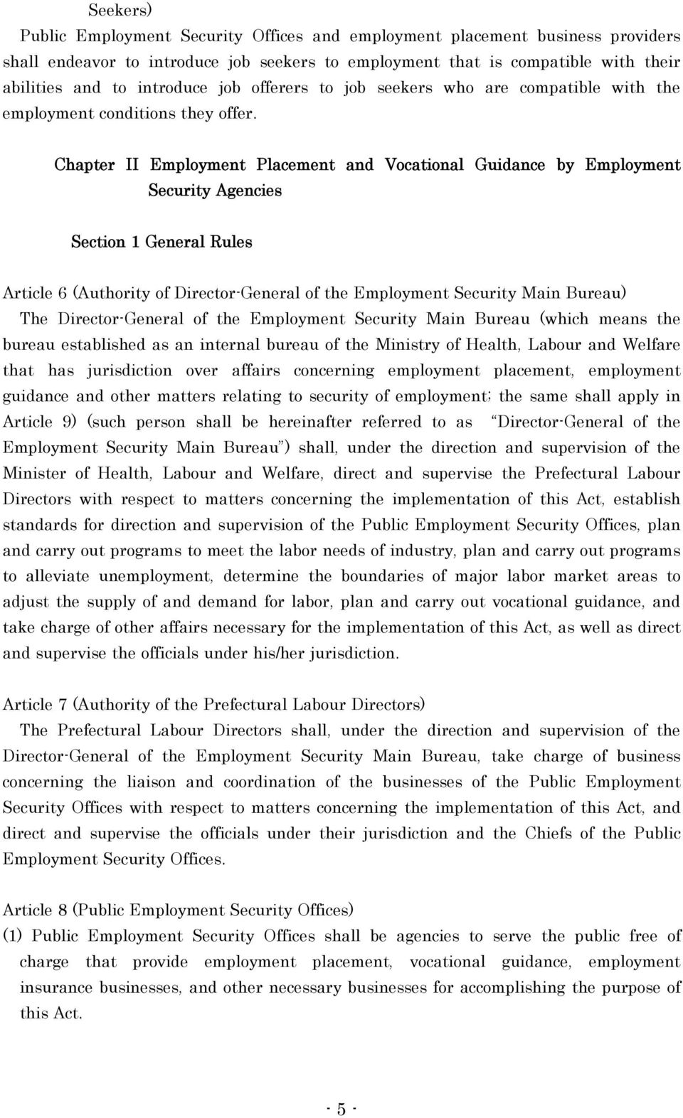 Chapter II Employment Placement and Vocational Guidance by Employment Security Agencies Section 1 General Rules Article 6 (Authority of Director-General of the Employment Security Main Bureau) The