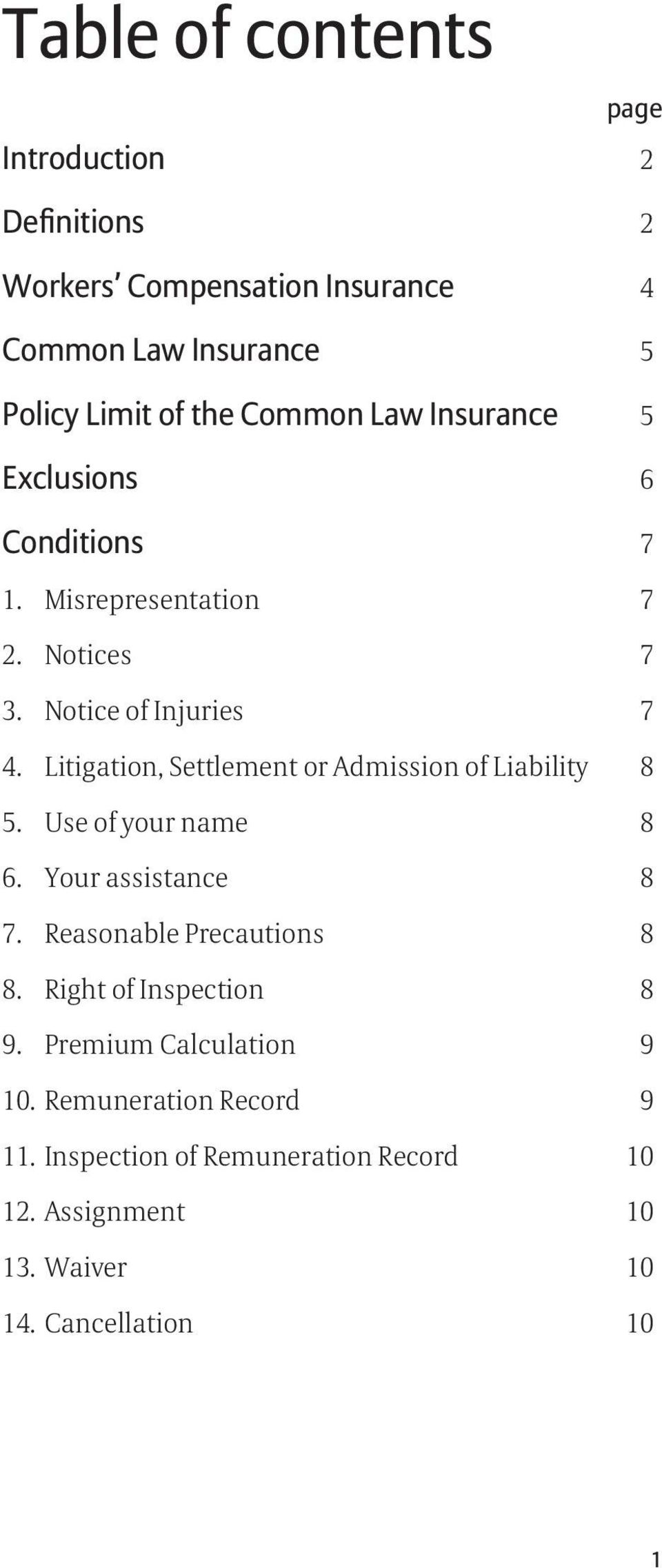 Litigation, Settlement or Admission of Liability 8 5. Use of your name 8 6. Your assistance 8 7. Reasonable Precautions 8 8.