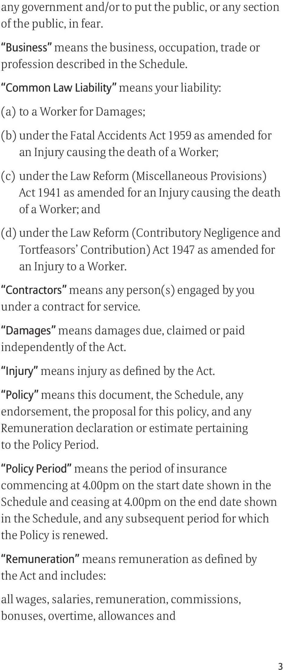 (Miscellaneous Provisions) Act 1941 as amended for an Injury causing the death of a Worker; and (d) under the Law Reform (Contributory Negligence and Tortfeasors Contribution) Act 1947 as amended for