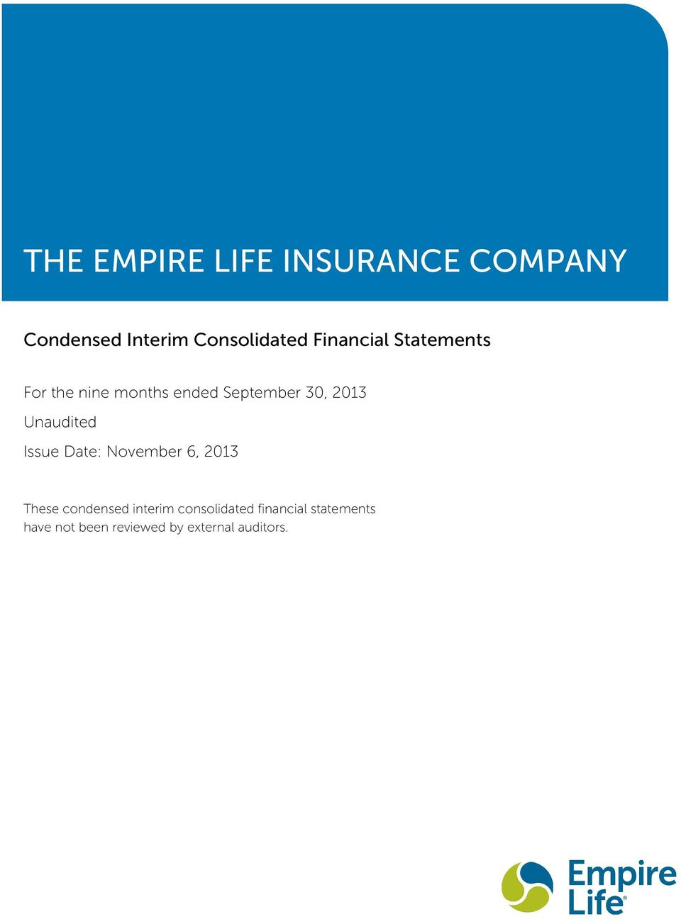 Unaudited Issue Date: November 6, 2013 These condensed interim