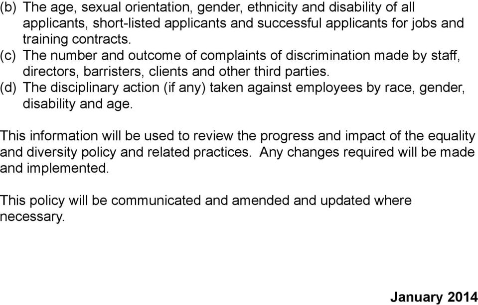 (d) The disciplinary action (if any) taken against employees by race, gender, disability and age.