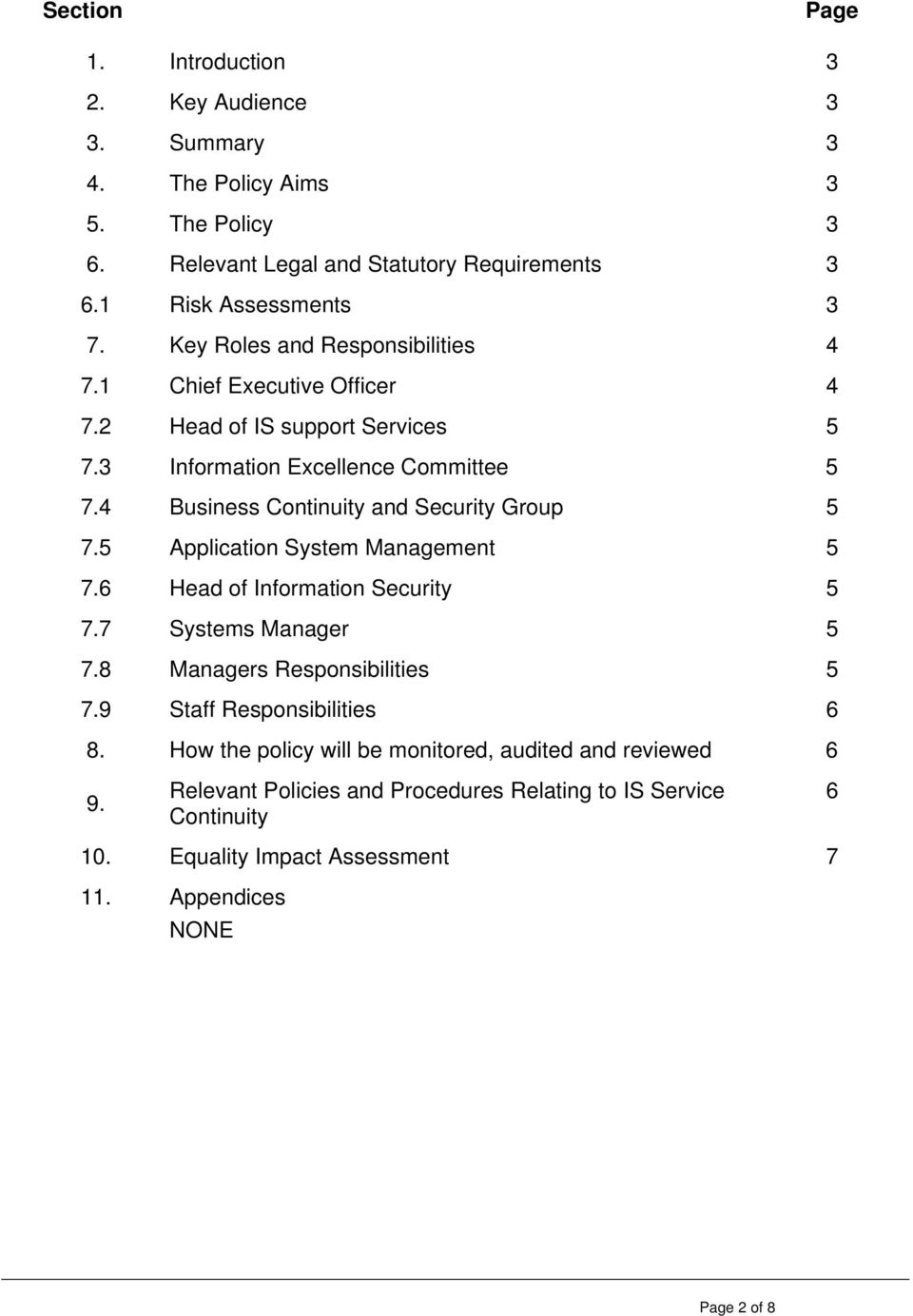 4 Business Continuity and Security Group 5 7.5 Application System Management 5 7.6 Head of Information Security 5 7.7 Systems Manager 5 7.8 Managers Responsibilities 5 7.