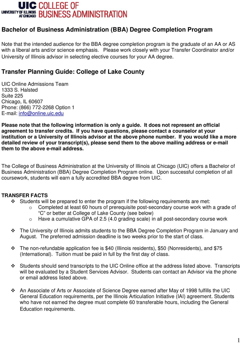 Transfer Planning Guide: College of Lake County UIC Online Admissions Team 1333 S. Halsted Suite 225 Chicago, IL 60607 Phone: (866) 772-2268 Option 1 E-mail: info@online.uic.
