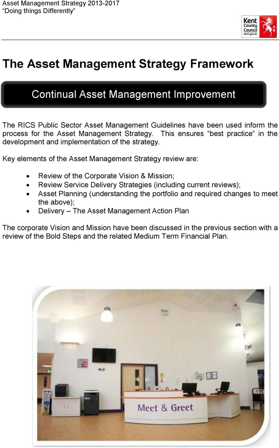 Key elements of the Asset Management Strategy review are: Review of the Corporate Vision & Mission; Review Service Delivery Strategies (including current reviews); Asset Planning