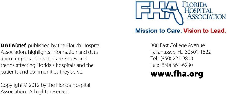 communities they serve. Copyright 2012 by the Florida Hospital Association. All rights reserved.