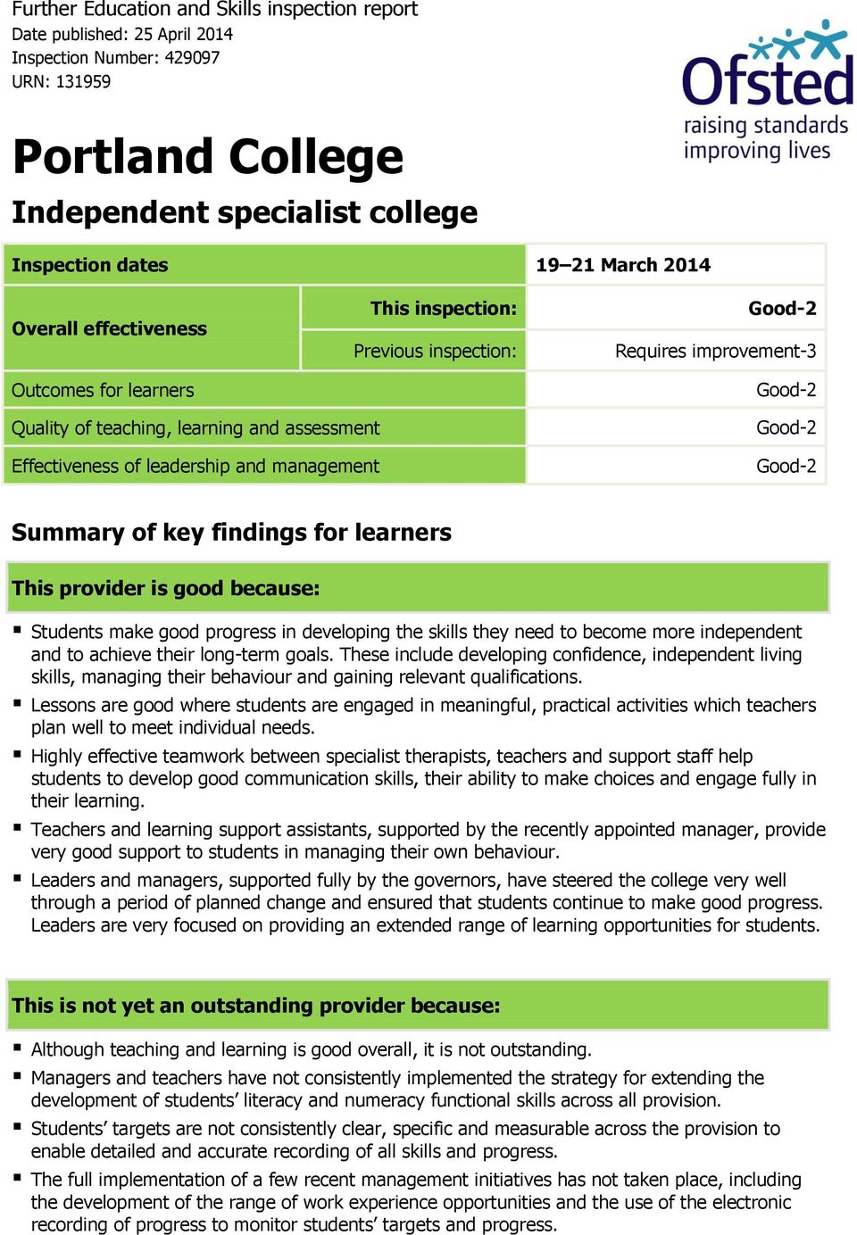 management Good-2 Good-2 Summary of key findings for learners This provider is good because: Students make good progress in developing the skills they need to become more independent and to achieve
