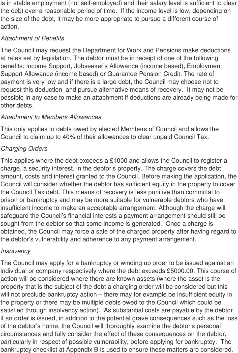 Attachment of Benefits The Council may request the Department for Work and Pensions make deductions at rates set by legislation.