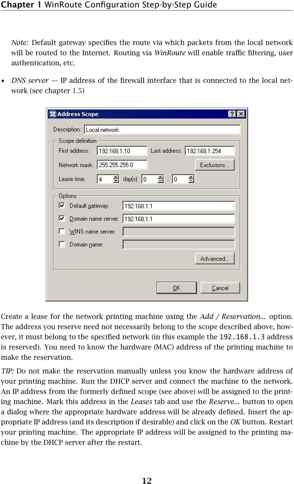 5) Create a lease for the network printing machine using the Add / Reservation... option.
