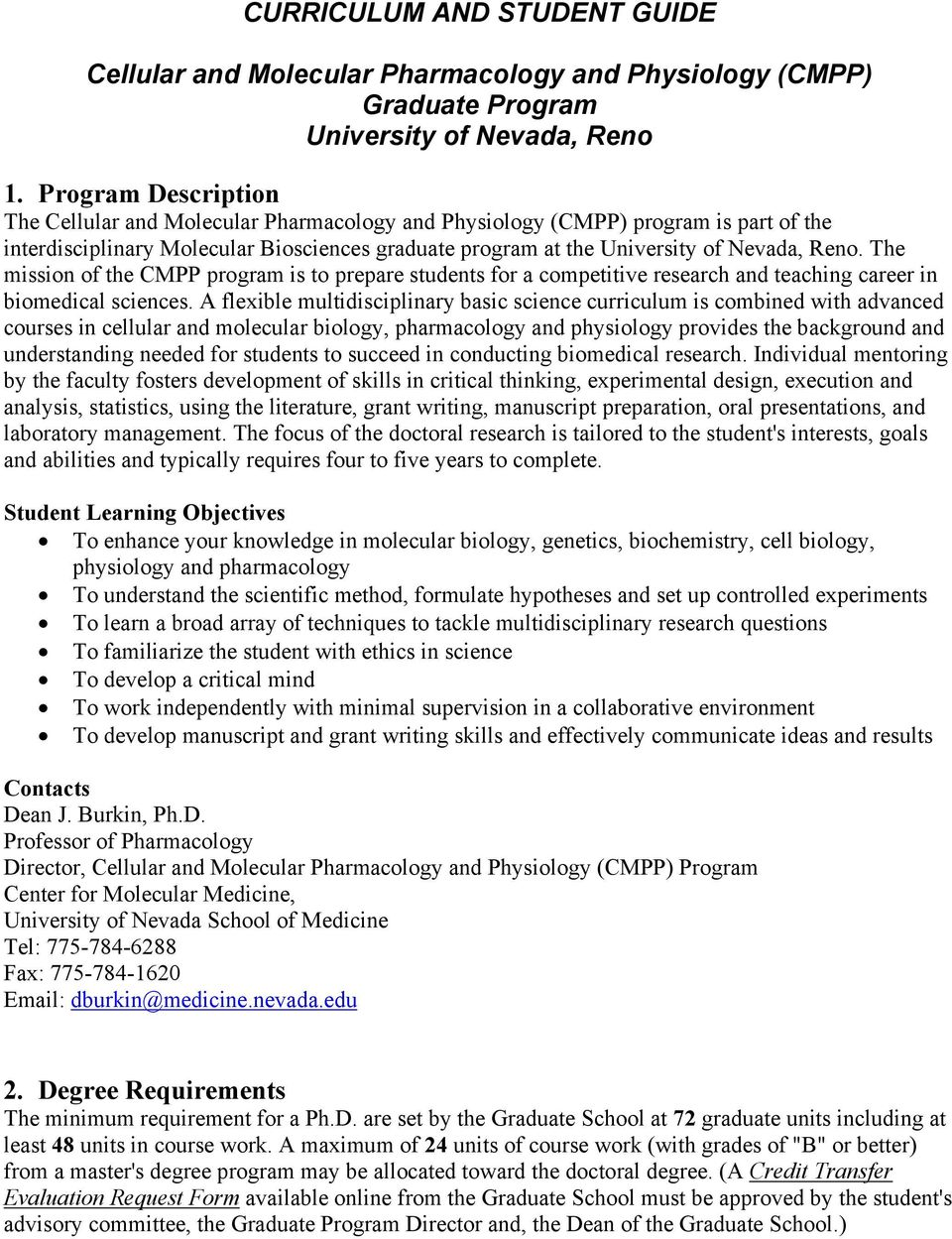 The mission of the CMPP program is to prepare students for a competitive research and teaching career in biomedical sciences.