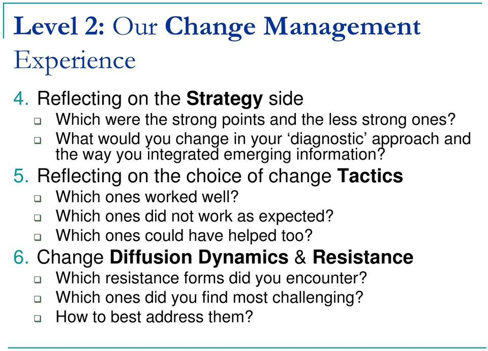 Reflecting on the choice of change Tactics Which ones worked well? Which ones did not work as expected?