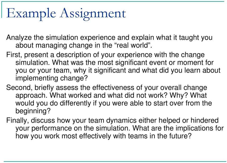 What was the most significant event or moment for you or your team, why it significant and what did you learn about implementing change?