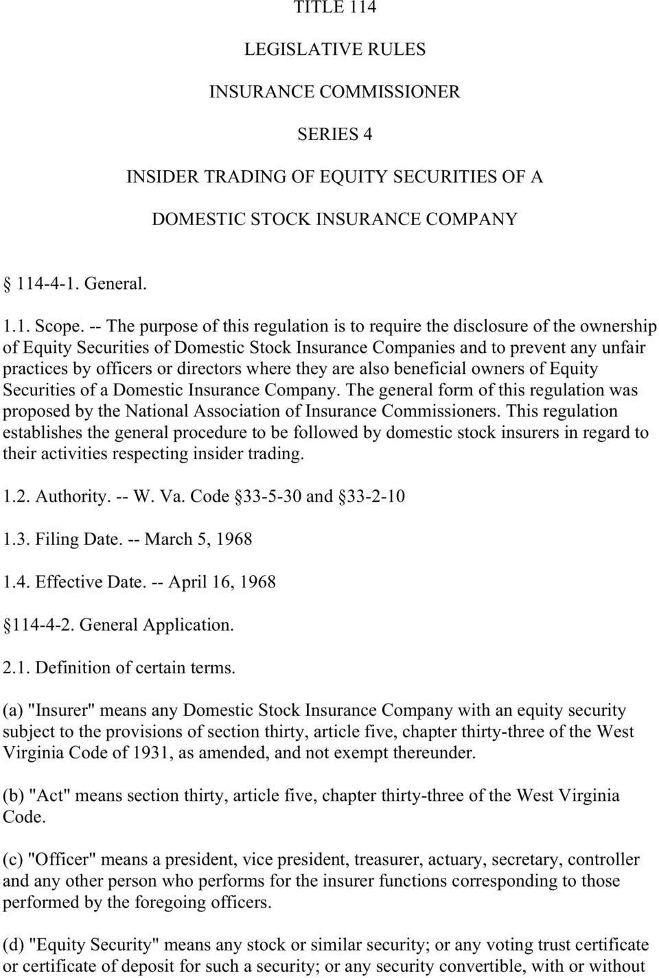 where they are also beneficial owners of Equity Securities of a Domestic Insurance Company. The general form of this regulation was proposed by the National Association of Insurance Commissioners.