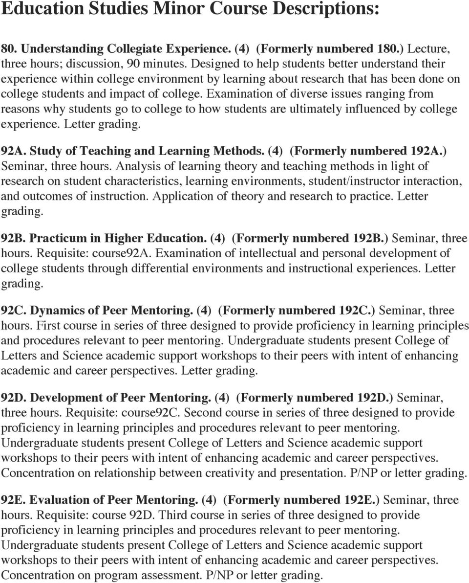 Examination of diverse issues ranging from reasons why students go to college to how students are ultimately influenced by college experience. Letter 92A. Study of Teaching and Learning Methods.