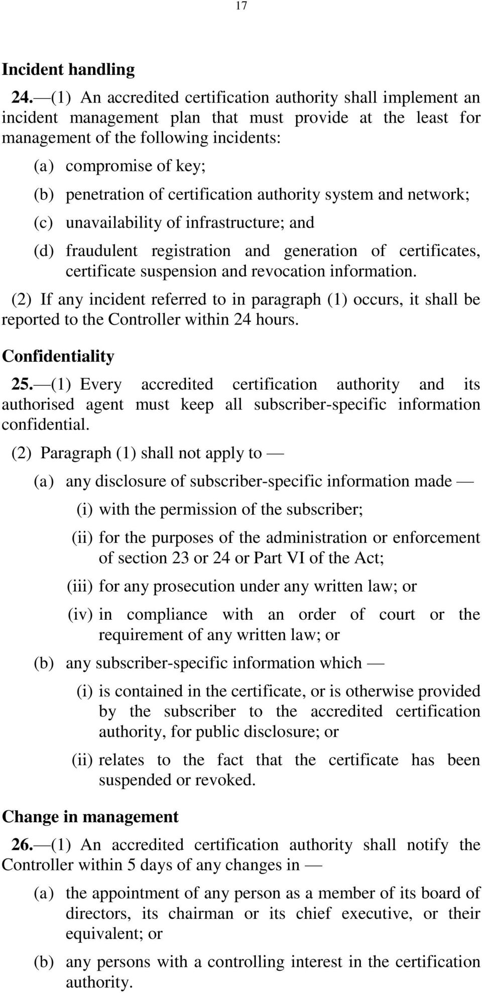 of certification authority system and network; (c) unavailability of infrastructure; and (d) fraudulent registration and generation of certificates, certificate suspension and revocation information.