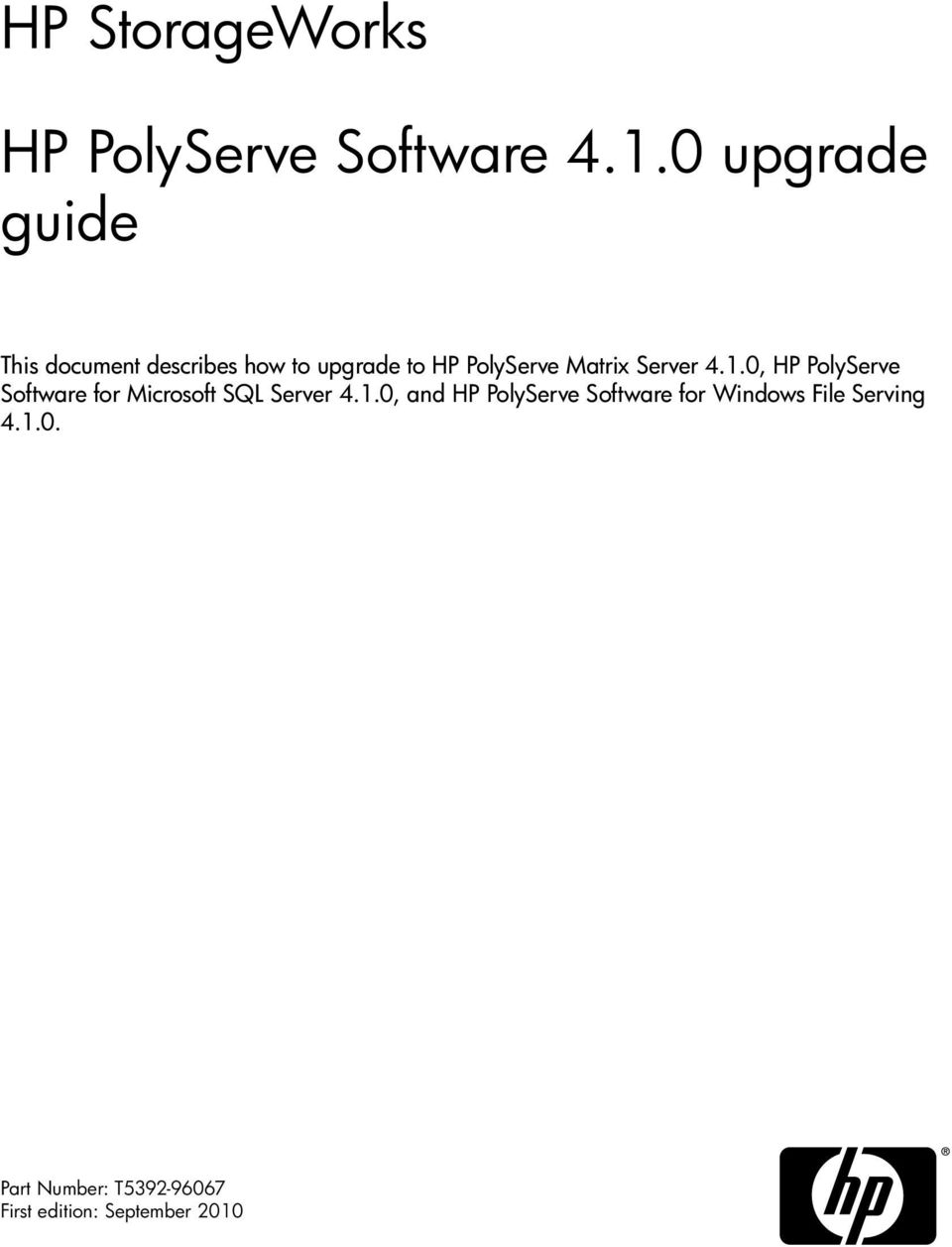 Matrix Server 4.1.0, HP PolyServe Software for Microsoft SQL Server 4.1.0, and HP PolyServe Software for Windows File Serving 4.