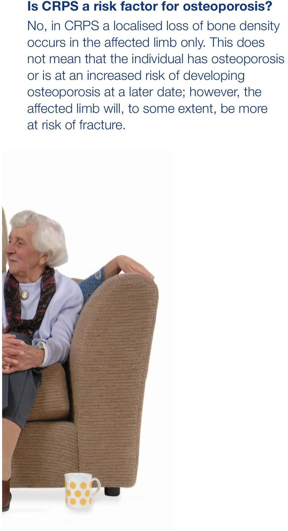 This does not mean that the individual has osteoporosis or is at an increased
