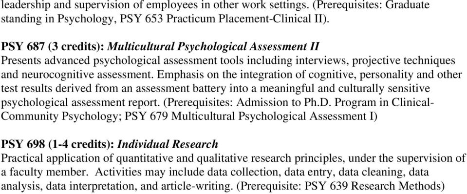 Emphasis on the integration of cognitive, personality and other test results derived from an assessment battery into a meaningful and culturally sensitive psychological assessment report.