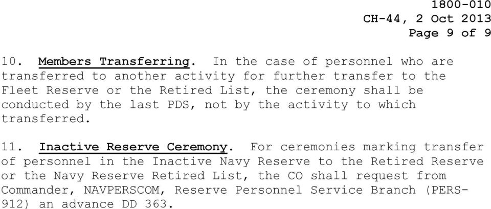 ceremony shall be conducted by the last PDS, not by the activity to which transferred. 11. Inactive Reserve Ceremony.