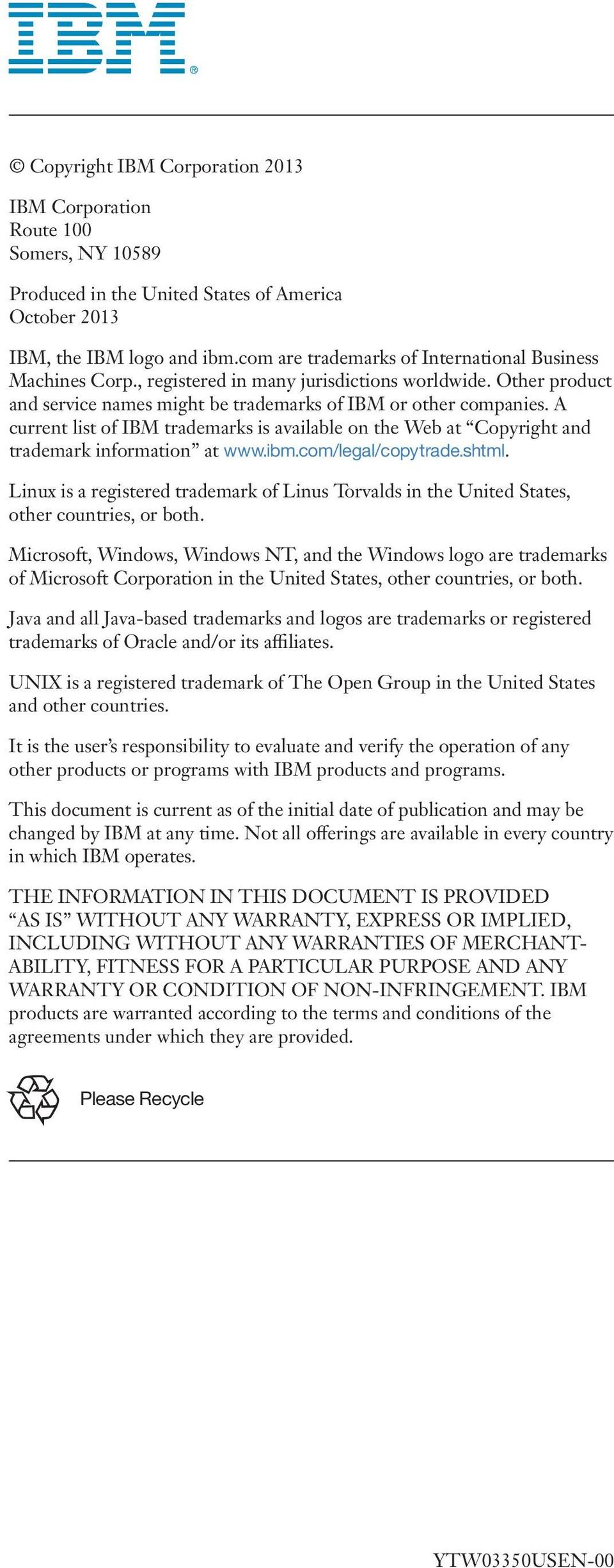 A current list of IBM trademarks is available on the Web at Copyright and trademark information at www.ibm.com/legal/copytrade.shtml.