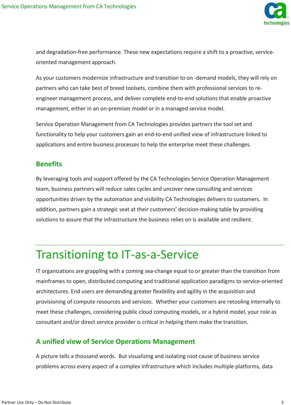 management process, and deliver complete end to end solutions that enable proactive management, either in an on premises model or in a managed service model.