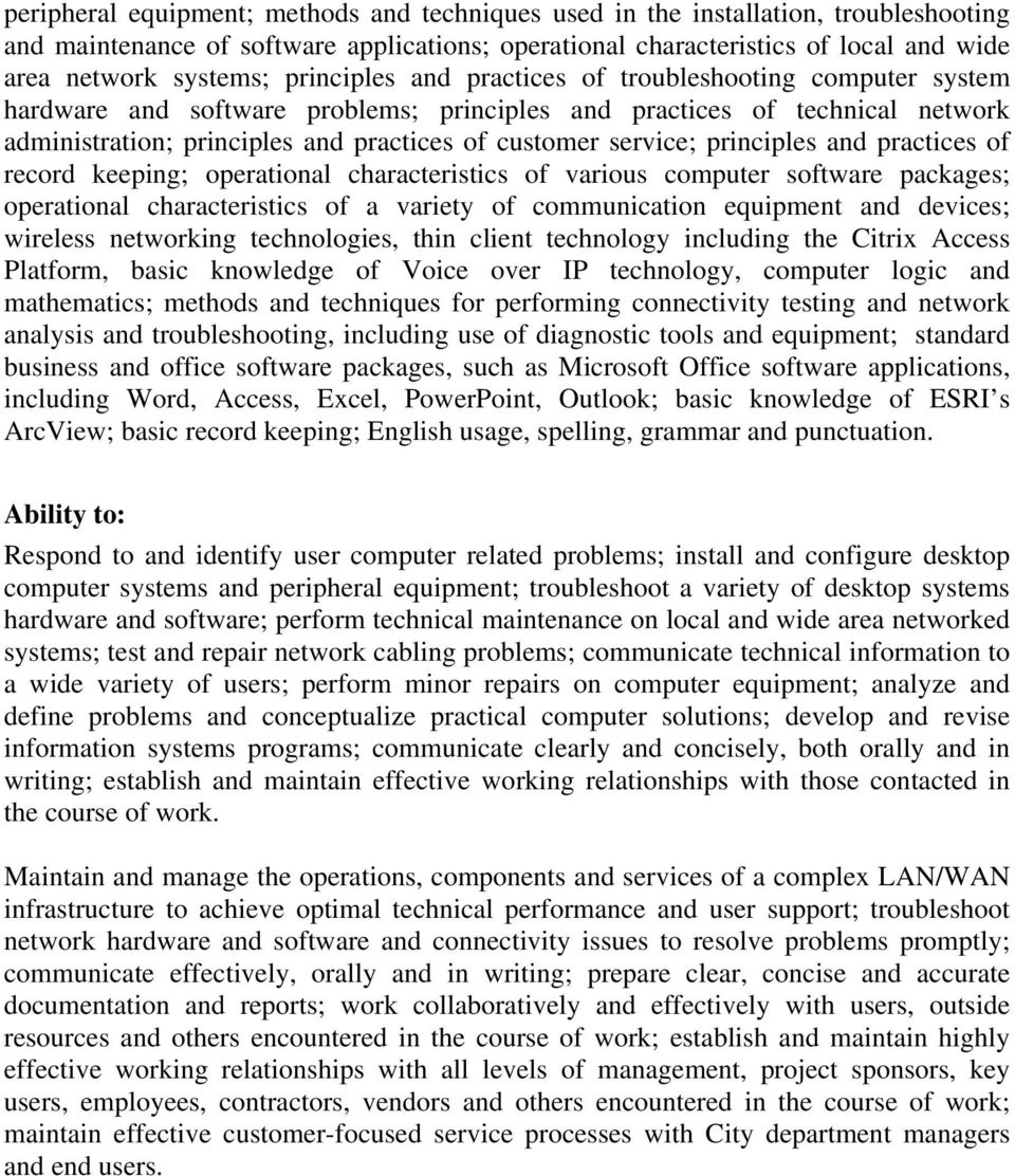 principles and practices of record keeping; operational characteristics of various computer software packages; operational characteristics of a variety of communication equipment and devices;