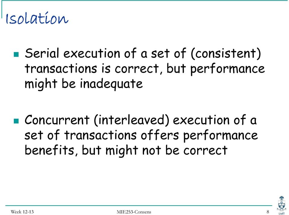 Concurrent (interleaved) execution of a set of transactions