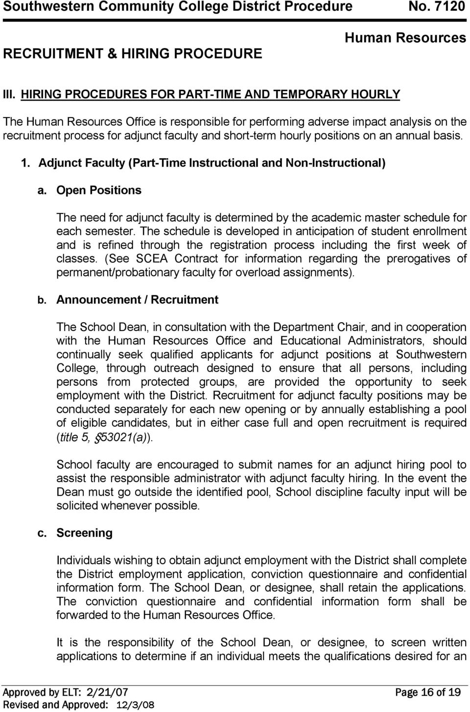 Open Positions The need for adjunct faculty is determined by the academic master schedule for each semester.