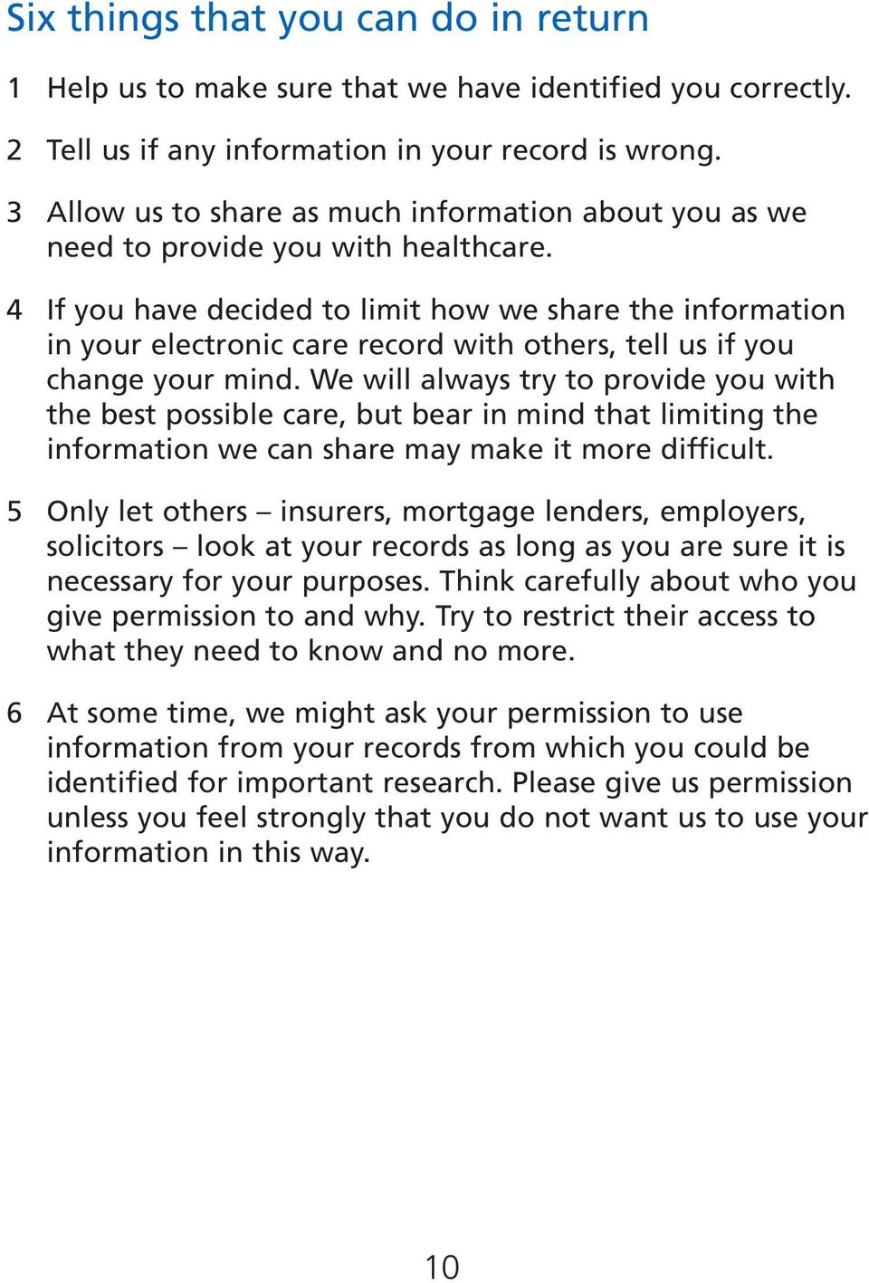 4 If you have decided to limit how we share the information in your electronic care record with others, tell us if you change your mind.