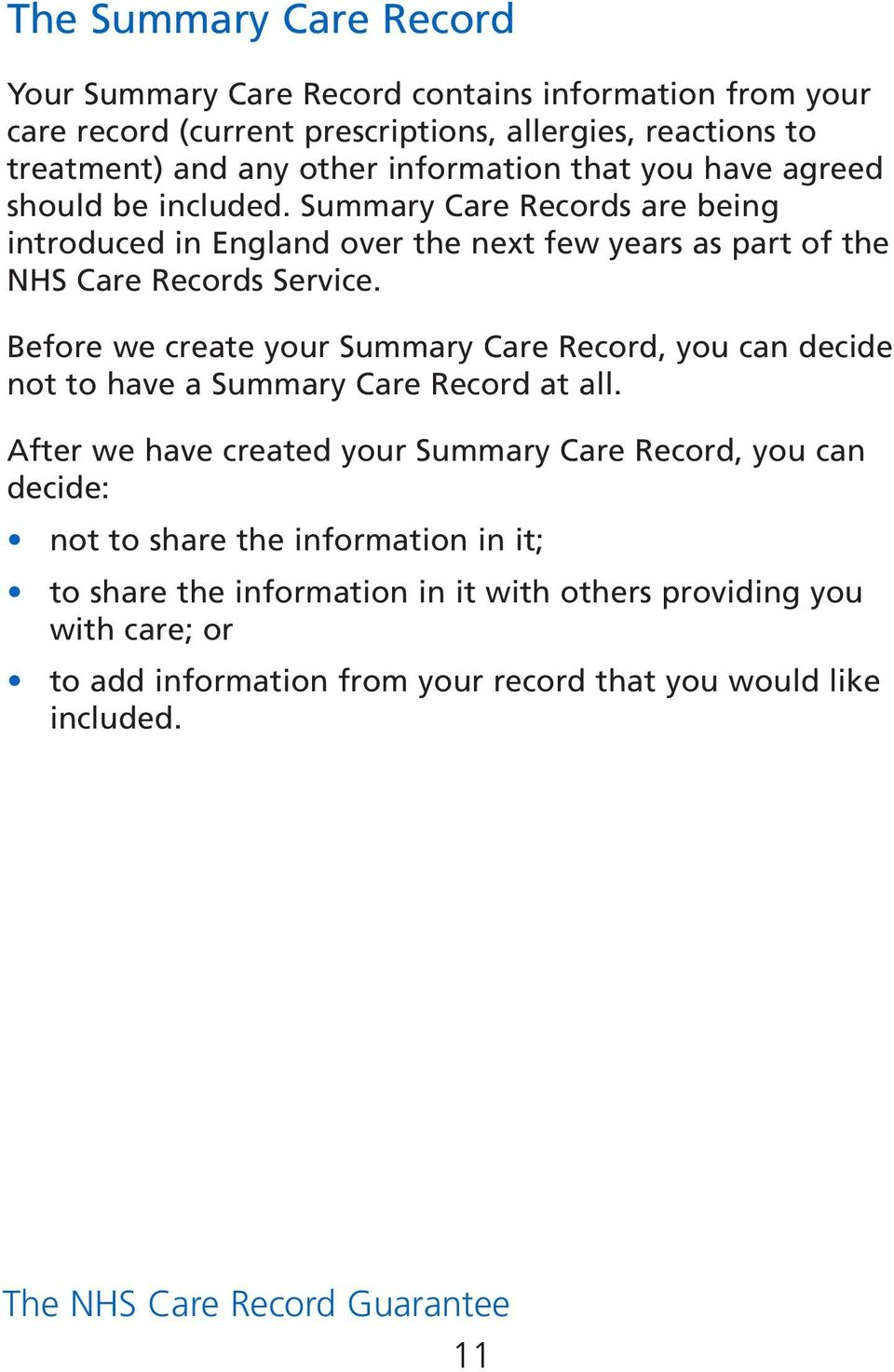 Summary Care Records are being introduced in England over the next few years as part of the NHS Care Records Service.
