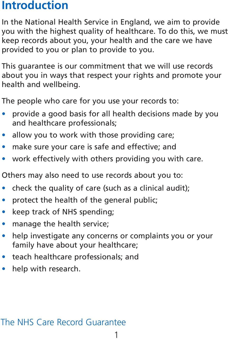 This guarantee is our commitment that we will use records about you in ways that respect your rights and promote your health and wellbeing.