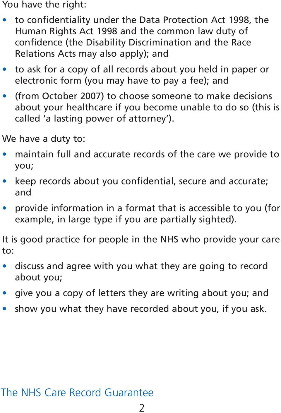 healthcare if you become unable to do so (this is called a lasting power of attorney ).