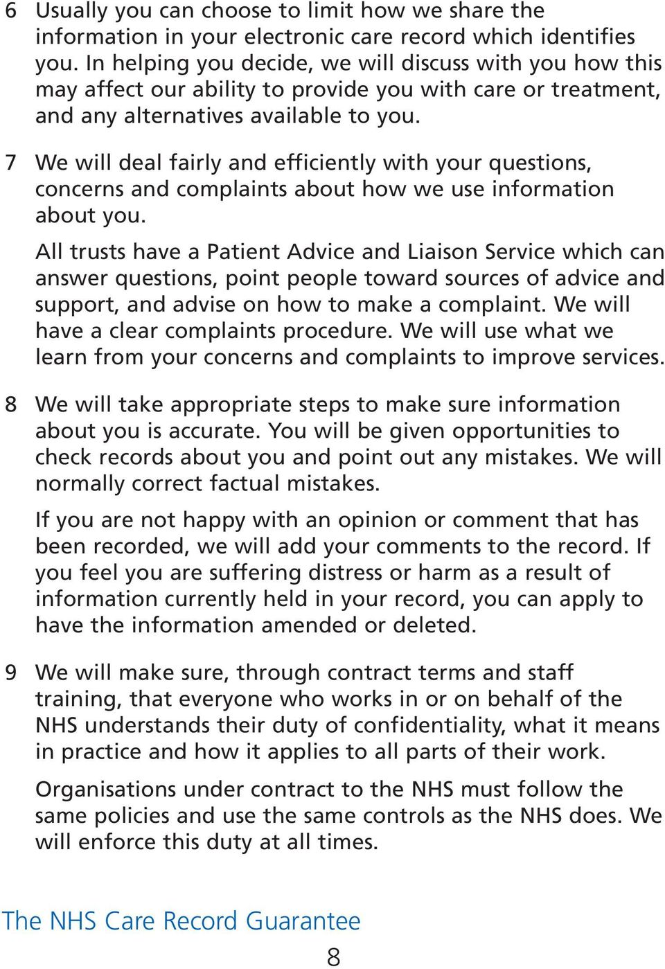 7 We will deal fairly and efficiently with your questions, concerns and complaints about how we use information about you.