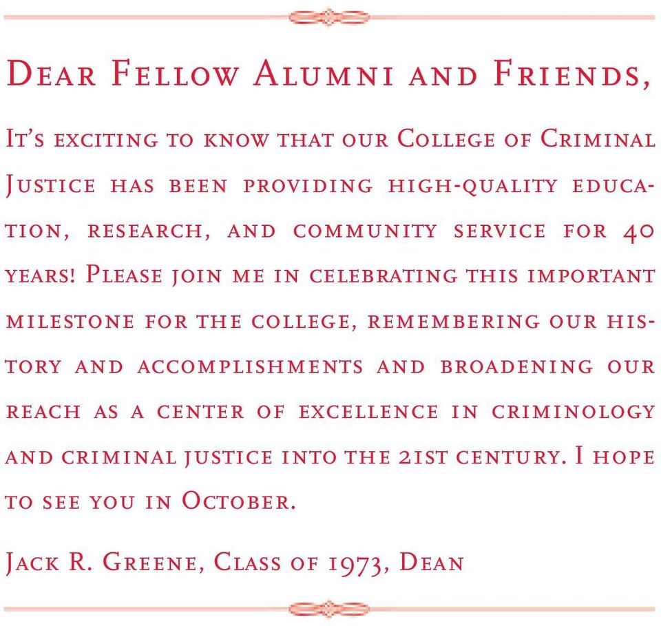 Please join me in celebrating this important milestone for the college, remembering our history and accomplishments