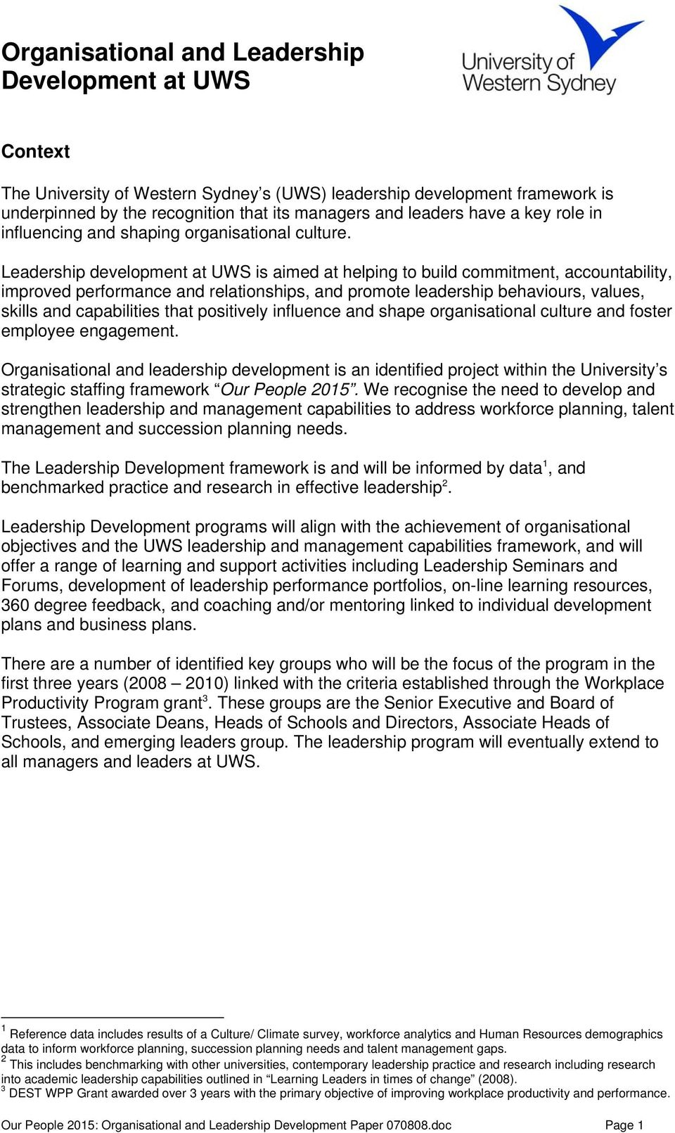 Leadership development at UWS is aimed at helping to build commitment, accountability, improved performance and relationships, and promote leadership behaviours, values, skills and capabilities that