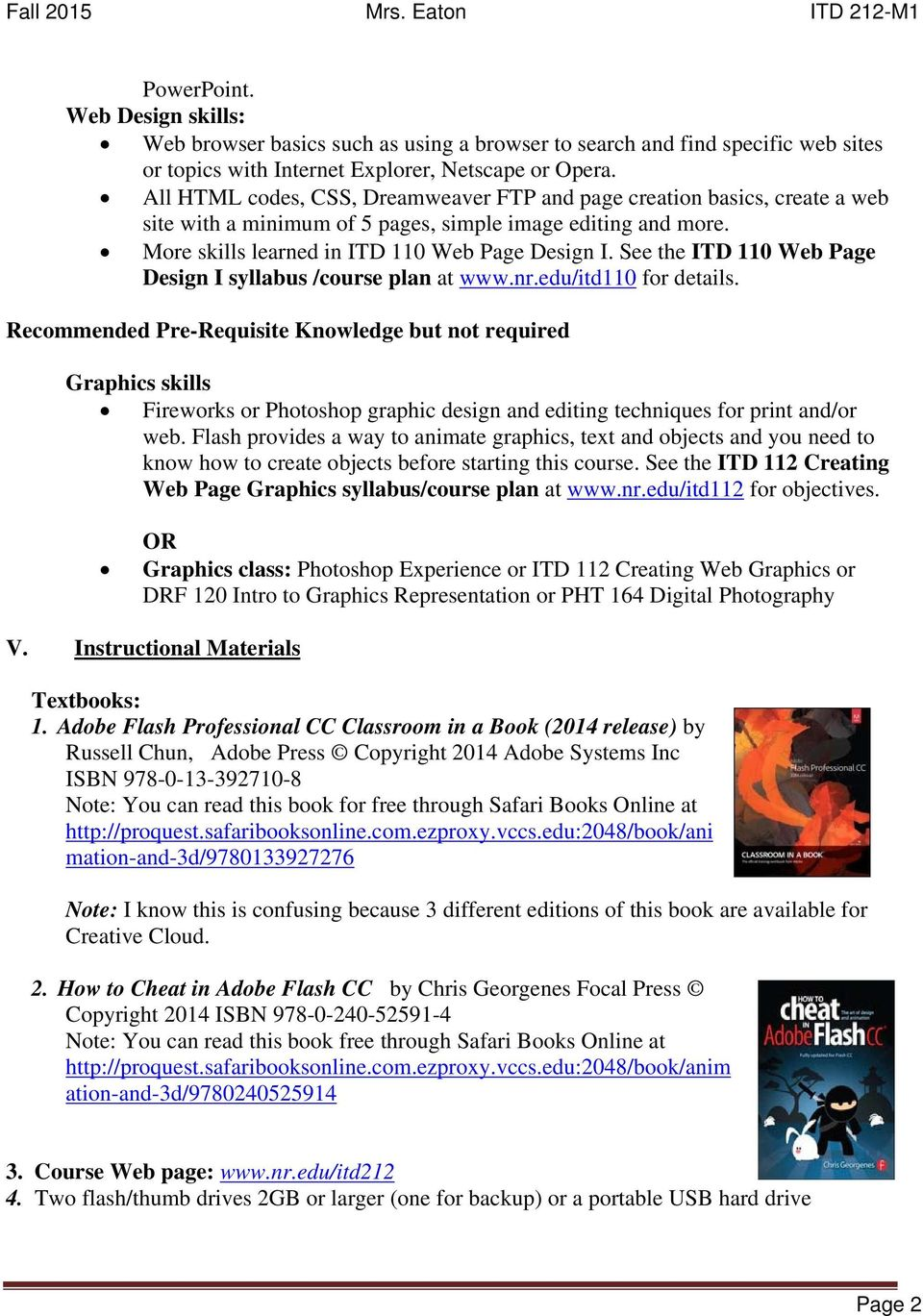 See the ITD 110 Web Page Design I syllabus /course plan at www.nr.edu/itd110 for details.