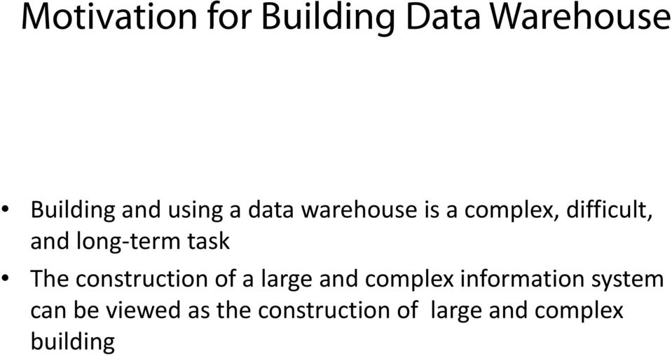 The construction of a large and complex informationsystem